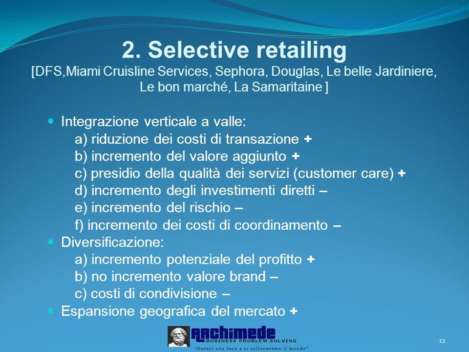2. Selective retailing [DFS,Miami Cruisline Services, Sephora, Douglas, Le belle Jardiniere, Le bon marché, La Samaritaine ]